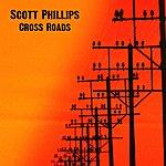 Scott Phillips Cross Roads - Ep