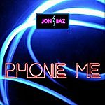Jon Baz Phone Me - Single (Remastered)
