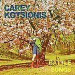 Carey Kotsionis Battle Songs