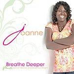 Jo Anne Breathe Deeper (Feat. Vernon Moore & Maximus Wright)