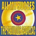 The Cadillacs All My Succes - The Cadillacs