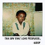 Koop Tha Luv That Love Produced