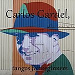 Carlos Gardel Gardel For Beginners