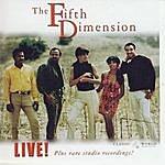 The Fifth Dimension Live! Plus Rare Studio Recordings!