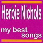 Herbie Nichols My Best Songs - Herbie Nichols