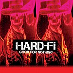 Hard-Fi Good For Nothing (Explicit Version)