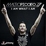 Mauro Picotto I Am What I Am