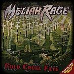 Meliah Rage Cold Cruel Fate