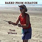Tom Wilson Baked From Scratch