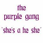 The Purple Gang She's A He She (Digitally Remastered)