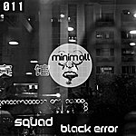 The Squad Black Error - Ep