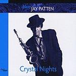 Jay Patten Crystal Nights
