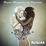 The Rebirth From Whispers To Passion