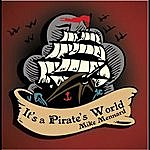 Mike Mennard It's A Pirate's World