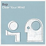 Bop Clear Your Mind (Clone)
