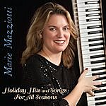 Marie Mazziotti Holiday Hits And Songs For All Seasons