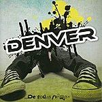 Denver ...De Todas Formas