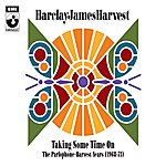 Barclay James Harvest Taking Some Time On: The Parlophone-Harvest Years (1968-73)