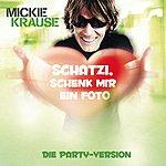 Mickie Krause Schatzi Schenk Mir Ein Foto (Die Partyversion 2011) (Feat. Ko&Ko)