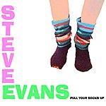 Steve Evans Pull Your Socks Up
