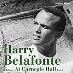 Harry Belafonte Harry Bellafonte At Carnegie Hall, Vol. 2 (Original Album)