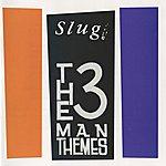 Slug The Three Man Themes