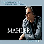 Michael Tilson Thomas Mahler: Symphony No. 6 In A Minor