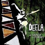 Deela We Dance To Forget Ep