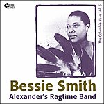 Bessie Smith Alexander's Ragtime Band (Columbia Recordings Vol. 6)