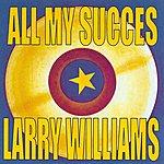 Larry Williams All My Succes - Larry Williams