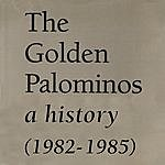 The Golden Palominos A History (1982-1985)