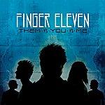Finger Eleven Them Vs. You. Vs. Me