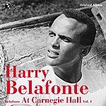 Harry Belafonte Harry Bellafonte At Carnegie Hall, Vol. 1 (Original Album)