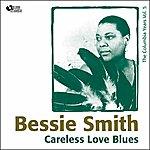 Bessie Smith Careless Love Blues (Columbia Recordings Vol. 5)
