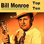 Bill Monroe Bill Monroe Top Ten