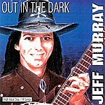 Jeff Murray Out In The Dark
