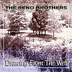 The Reno Brothers Drawing From The Well