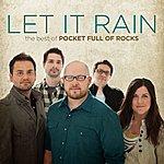 Pocket Full Of Rocks Let It Rain: The Best Of Pocket Full Of Rocks