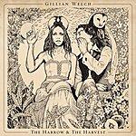 Gillian Welch The Harrow & The Harvest