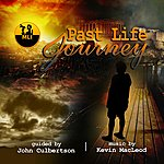 John Culbertson Past Life Journey (Feat. Music By Kevin Macleod) - Single