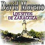 David Moreno Los Sitios De Zaragoza