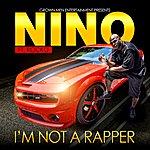 Nino I Ain't No Rapper - Single