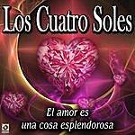Los Cuatro Soles El Amor Es Una Cosa Esplendorosa