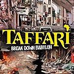 Taffari Break Down Babylon