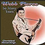 Webb Pierce So Many Years