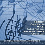 Sir Thomas Beecham Addison: Carte Blanche; Holst: Perfect Fool Suite