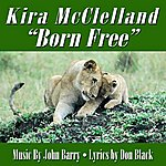 John Barry Born Free - Title Song From The 1966 Motion Picture (Feat. Kira Mcclelland) - Single