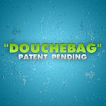 Patent Pending Douchebag (Single)