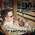 Bryan Kelley Just Another Day - Single