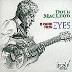 Doug MacLeod Brand New Eyes